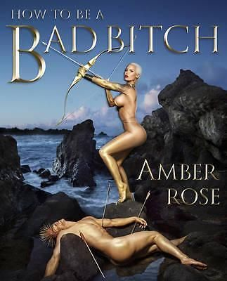 How to be a Bad Bitch by Amber Rose, 9781501110115.
