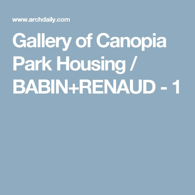 Gallery of Canopia Park Housing / BABIN+RENAUD - 1