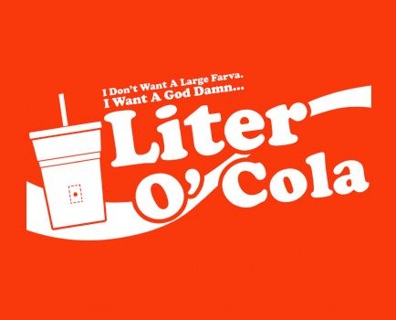 Love this line:)  Liter-O-Cola - Super Troopers T-Shirt - Funny Movie Tees at ShirtShovel.com