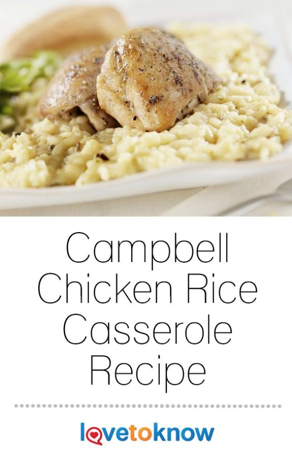 This easy casserole recipe will quickly become a family favorite. You'll love it because it's easy to throw together on a busy weeknight, and your kids will love it because it's so delicious! Campbell Chicken Rice Casserole Recipe from #LoveToKnow