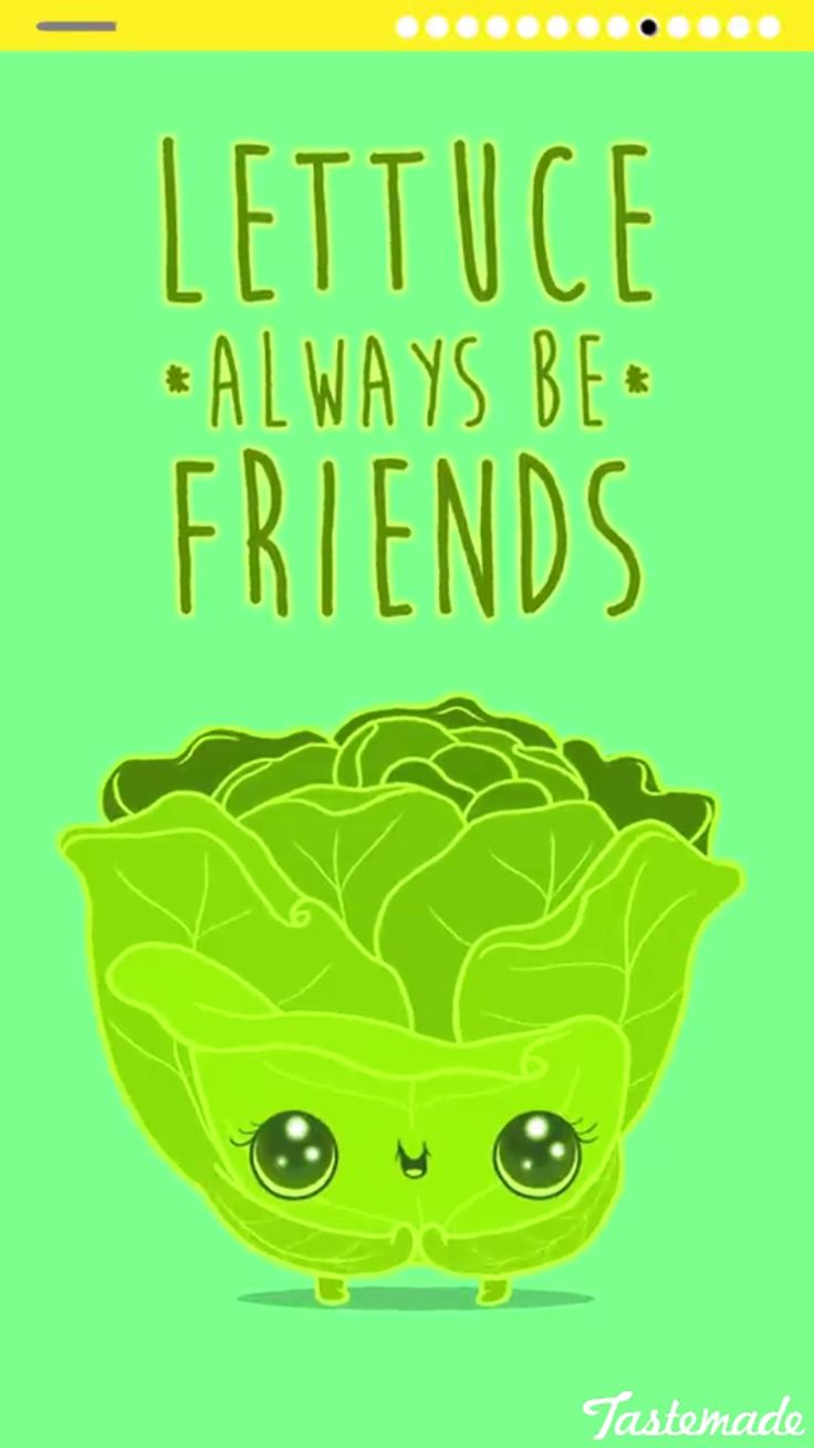 Lettuce be friends forever