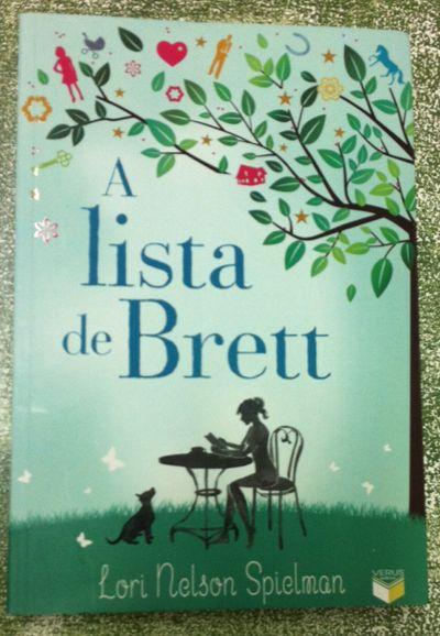 Resenha do livro A lista de Brett. Leitura deliciosa e longe de ser um chick-lit qualquer... é um livro sobre a relação mãe e filha. Recomendo!