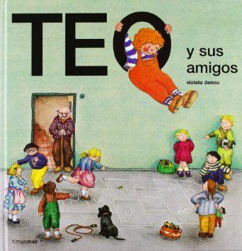 Teo y sus amigos (Teo descubre el mundo): Amazon.es: Violeta Denou: Libros