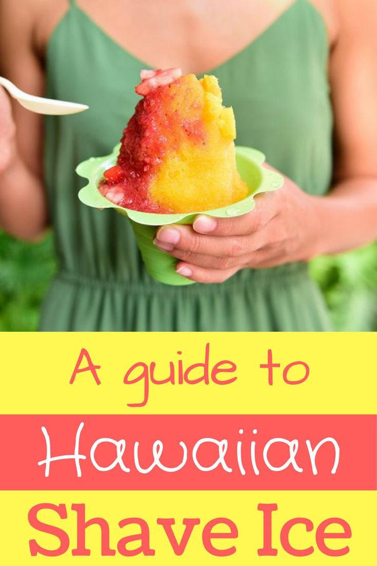 We love Hawaiian shave ice! So many delicious flavors to choose from! Check out this guide so you know where to buy yours in Maui:  http://www.ohanafun.net/blog/hawaiian-shave-ice/