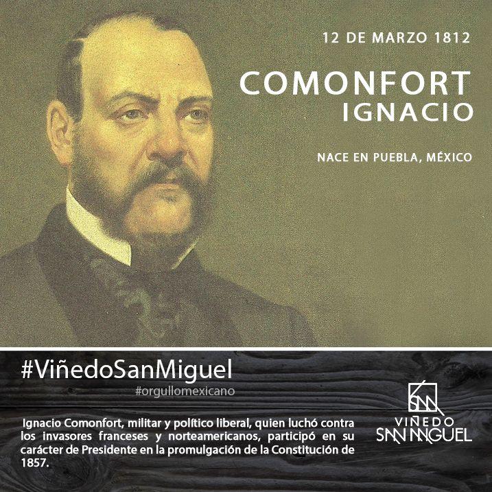 Ignacio Comonfort, militar y político liberal, quien luchó contra los invasores franceses y norteamericanos, participó en su carácter de Presidente en la promulgación de la Constitución de 1857.