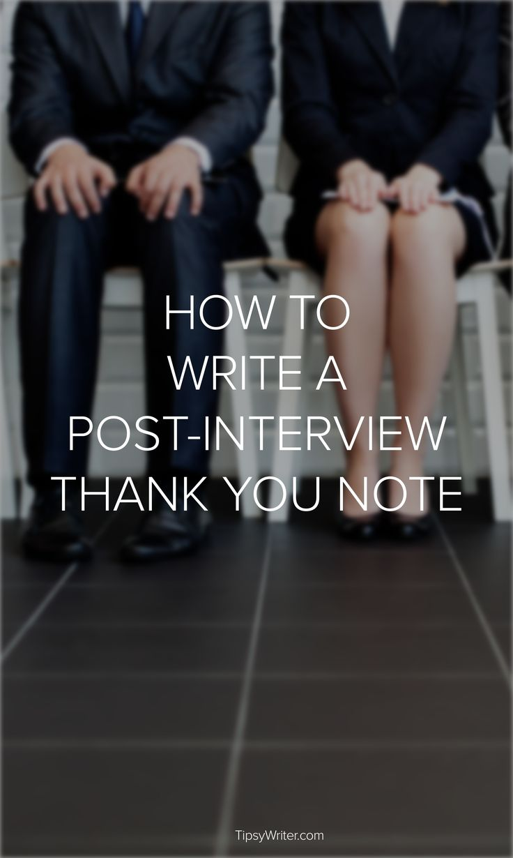 How To Write A Post Interview Thank You
