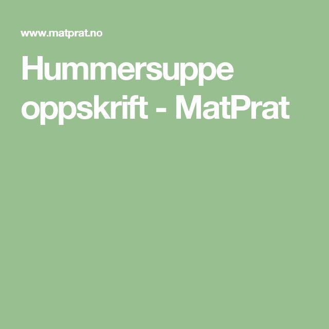 Hummersuppe oppskrift - MatPrat