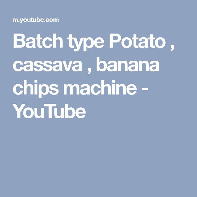 Batch type Potato , cassava , banana chips machine - YouTube