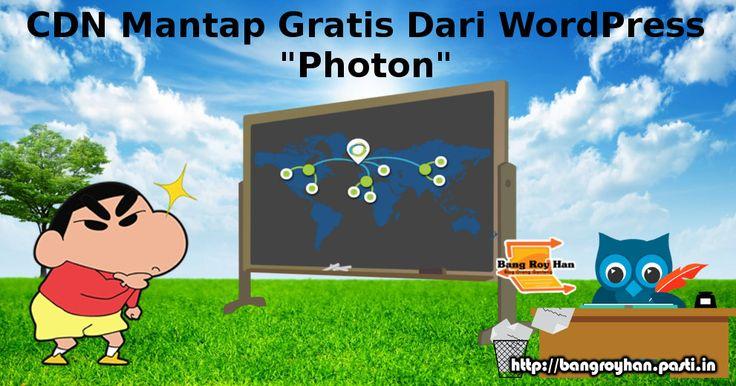 CDN Mantap Gratis Dari Wordpress Photon  Cara gratis membuat CDN javascript dan gambar gratis  http://bangroyhan.pasti.in/teknologi/cdn-mantap-gratis-wordpress-photon/