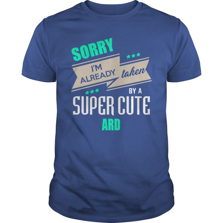 ARD Sorry I'm Already taken by ARD shirts #gift #ideas #Popular #Everything #Videos #Shop #Animals #pets #Architecture #Art #Cars #motorcycles #Celebrities #DIY #crafts #Design #Education #Entertainment #Food #drink #Gardening #Geek #Hair #beauty #Health #fitness #History #Holidays #events #Home decor #Humor #Illustrations #posters #Kids #parenting #Men #Outdoors #Photography #Products #Quotes #Science #nature #Sports #Tattoos #Technology #Travel #Weddings #Women