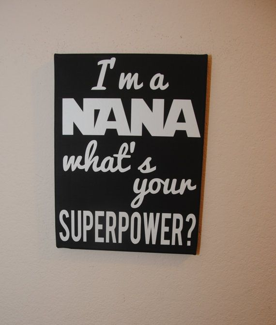 I'm a nana what's your superpower? - custom canvas quote wall art sign