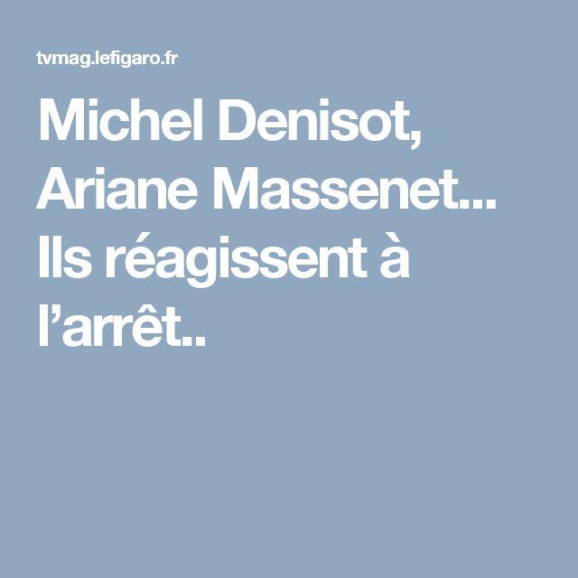 Michel Denisot, Ariane Massenet... Ils réagissent à l'arrêt..