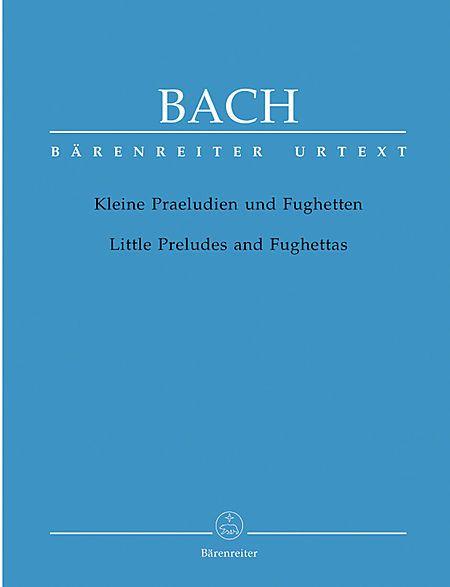BACH Little Preludes and Fughettas - Bärenreiter/URTEXT (2010 Edition) for Piano