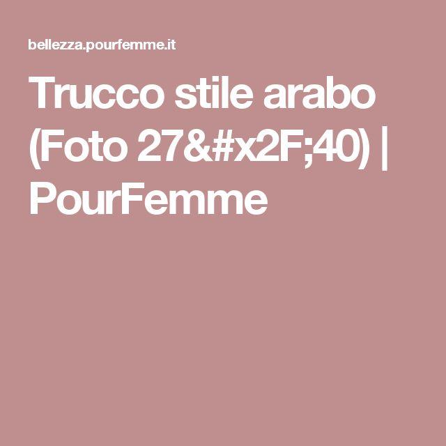 Trucco stile arabo  (Foto 27/40) | PourFemme