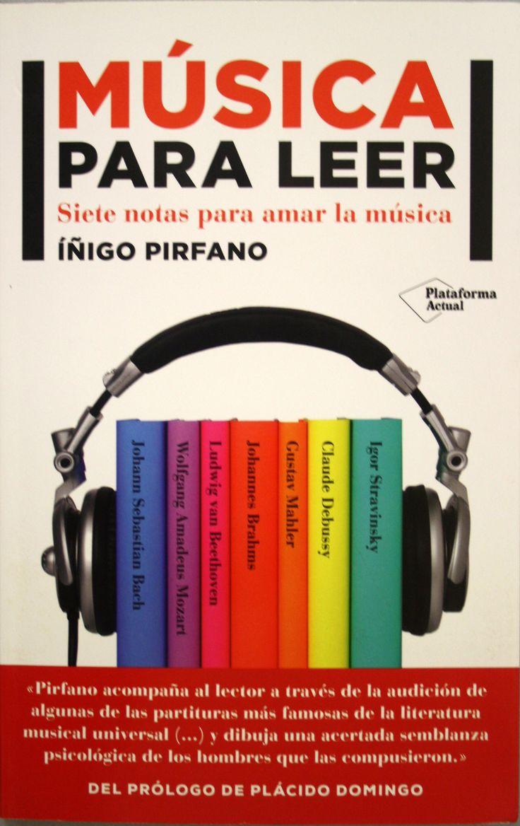 Música para leer : siete notas para amar la música / Íñigo Pirfano. + info: http://www.pirfano.com/index.php/libros-y-conferencias