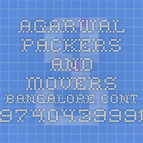 Agarwal packers and movers bangalore cont 9740439991