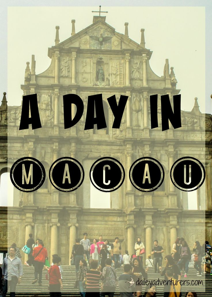 How to spend a day in Macau, China