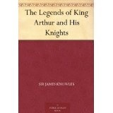The Legends of King Arthur and His Knights (Kindle Edition)By Sir James Knowles
