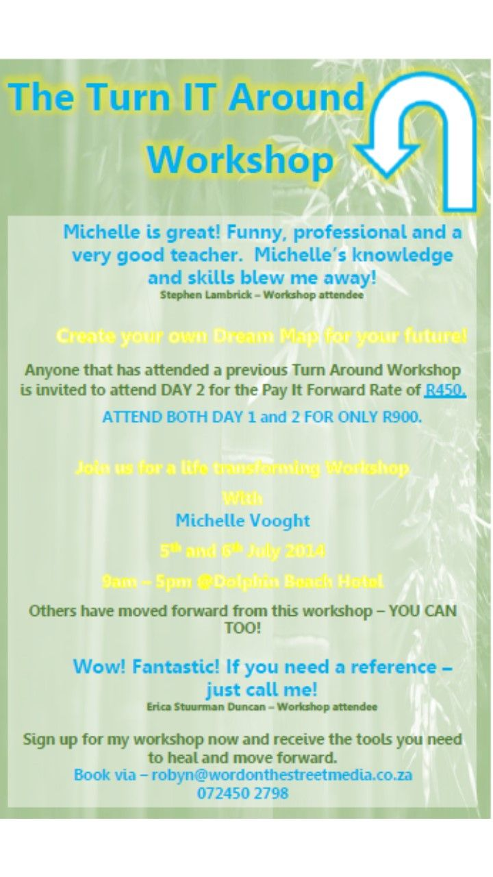 Join us for a Turn Around Workshop - to be held on the 6th and 7th July 2014. https://www.facebook.com/events/670646796303936/?ref_newsfeed_story_type=regular