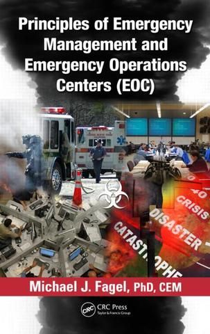 Principles of Emergency Management and Emergency Operations Centers (EOC); Michael J. Fagel; Hardback