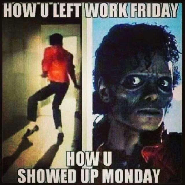 how i left work friday. how i showed up monday. lol