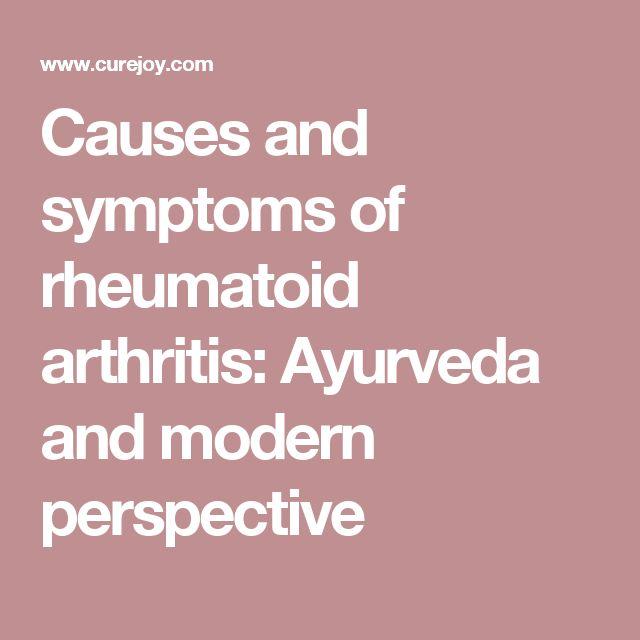 Causes and symptoms of rheumatoid arthritis: Ayurveda and modern perspective