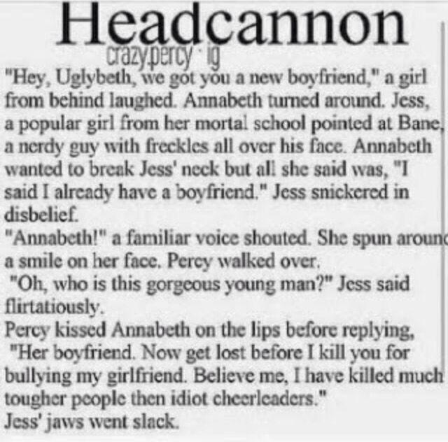 I wanna shove Jess's head in a toilet. No one but Annabeth