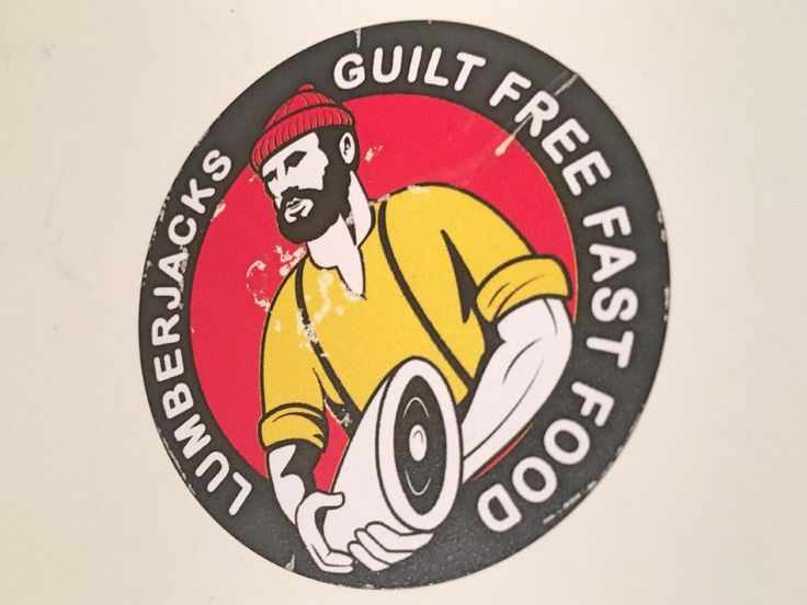 Lumberjacks Guilt-free fast food