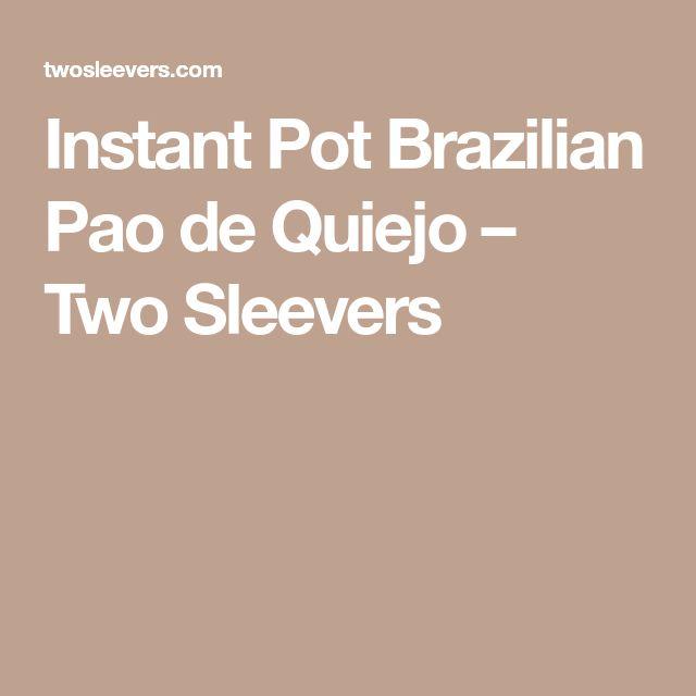 Instant Pot Brazilian Pao de Quiejo – Two Sleevers