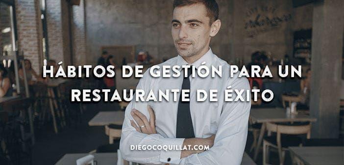 Como empresario o gerente de un restaurante, te interesa conocer los principales hábitos de gestión que garantizarán el éxito a un negocio