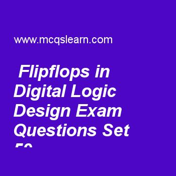 Practice test on flipflops in digital logic design, DLD quiz 59 online. Practice digital logic design exam's questions and answers to learn flipflops in digital logic design test with answers. Practice online quiz to test knowledge on flipflops in digital logic design, map method, shift registers, multiplexers, nor implementation worksheets. Free flipflops in digital logic design test has multiple choice questions as d flip-flop is a circuit having, answers key with choices as 2nand gates...