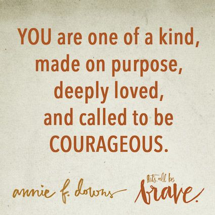 Awesome words from Annie Downs' new book Let's All Be Brave