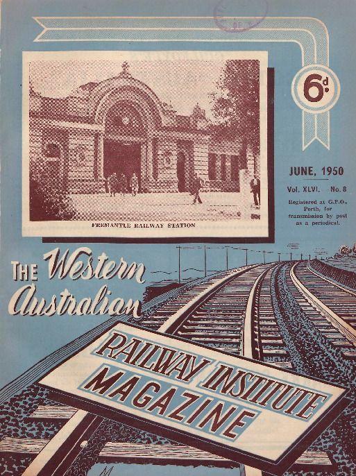 Western Australian Railways Institute magazine, 1950. http://encore.slwa.wa.gov.au/iii/encore/record/C__Rb1983461__SWestern%20Australian%20Railways%20Institute%20magazine.__Orightresult__U__X8?lang=eng&suite=def