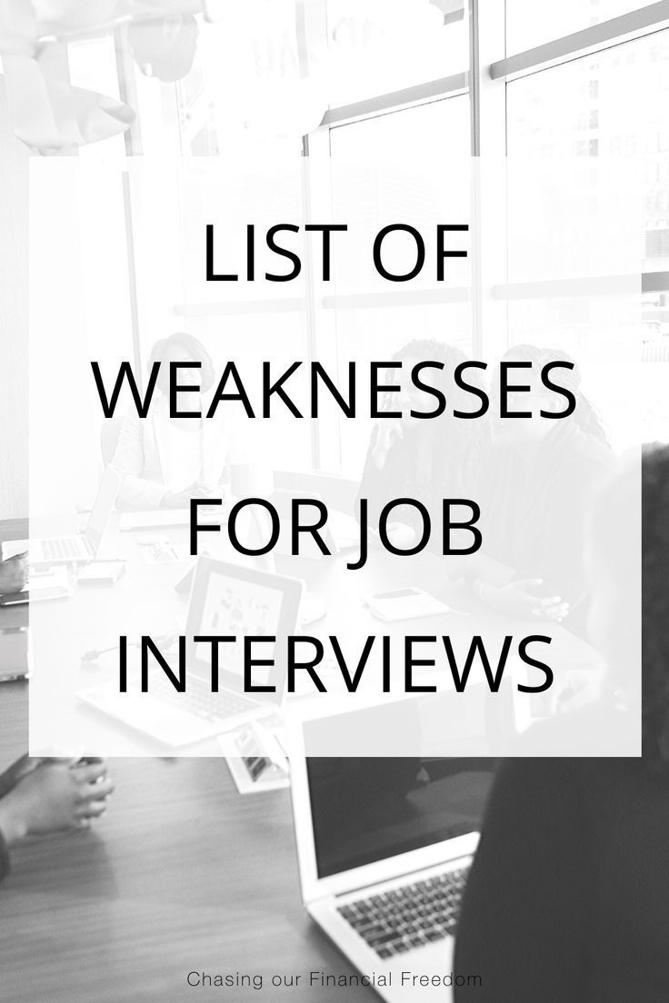 List Of Weaknesses With Examples For Job Interviews In 2020 Job Help Job Interview Job Advice