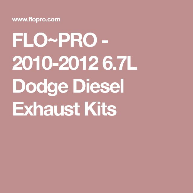 FLO~PRO - 2010-2012 6.7L Dodge Diesel Exhaust Kits