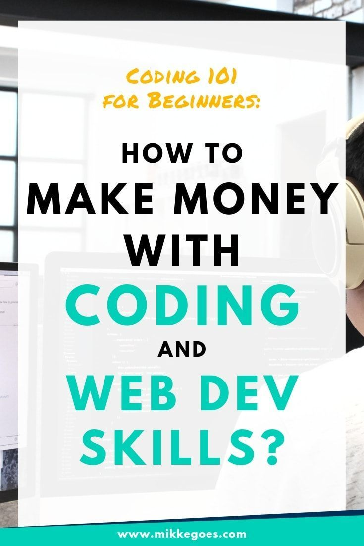 Make Money Coding 4 Smart Ideas That Really Work In 2020 Learn Web Development Learn To Code Coding
