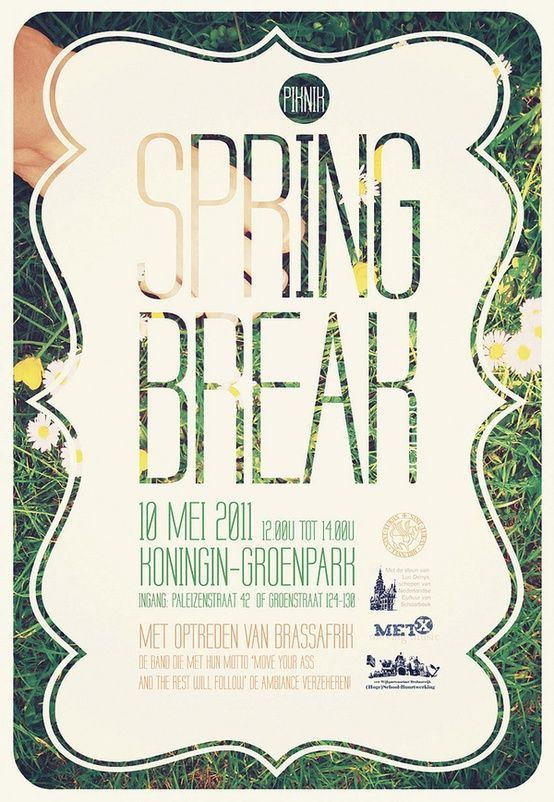 """Shape over the photograph makes the text easier to read rather than just putting text straight onto the photograph, natural colour scheme - greens, whites and yellows match with the title of the poster """"spring break"""""""