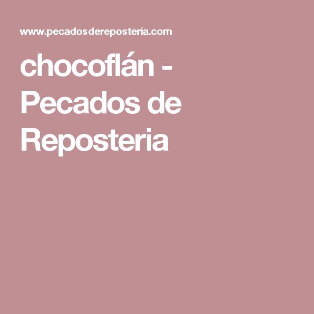 chocoflán - Pecados de Reposteria