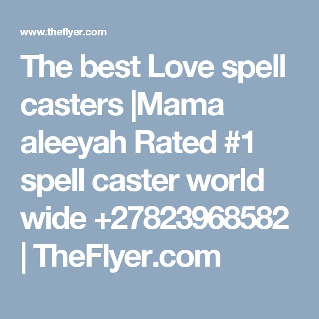 The best Love spell casters |Mama aleeyah Rated #1 spell caster world wide +27823968582 | TheFlyer.com