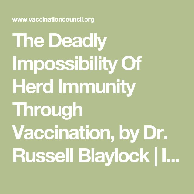The Deadly Impossibility Of Herd Immunity Through Vaccination, by Dr. Russell Blaylock | International Medical Council on Vaccination