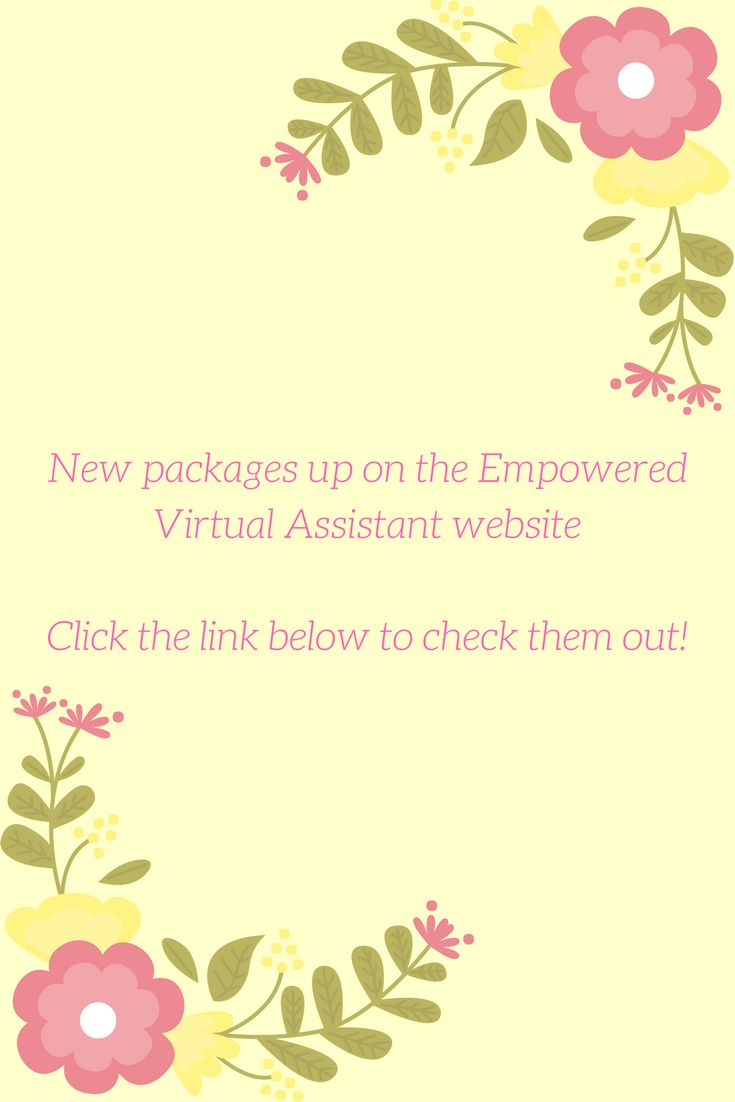 We have some new packages on our site. Check them out at https://empoweredvirtualasst.wordpress.com/packages/