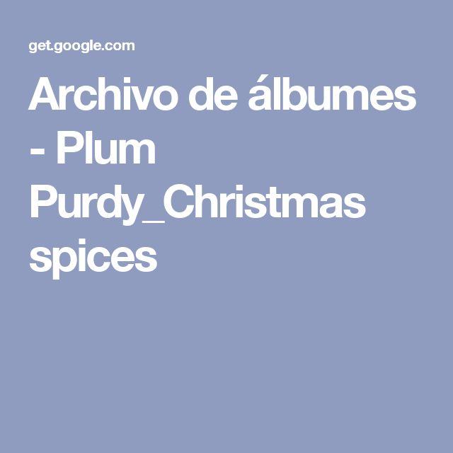 Archivo de álbumes - Plum Purdy_Christmas spices
