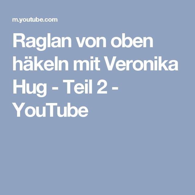 Raglan Von Oben Häkeln Mit Veronika Hug Teil 2 Youtube Häkeln