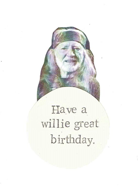 Have A Willie Great Birthday | Funny Willie Nelson Country