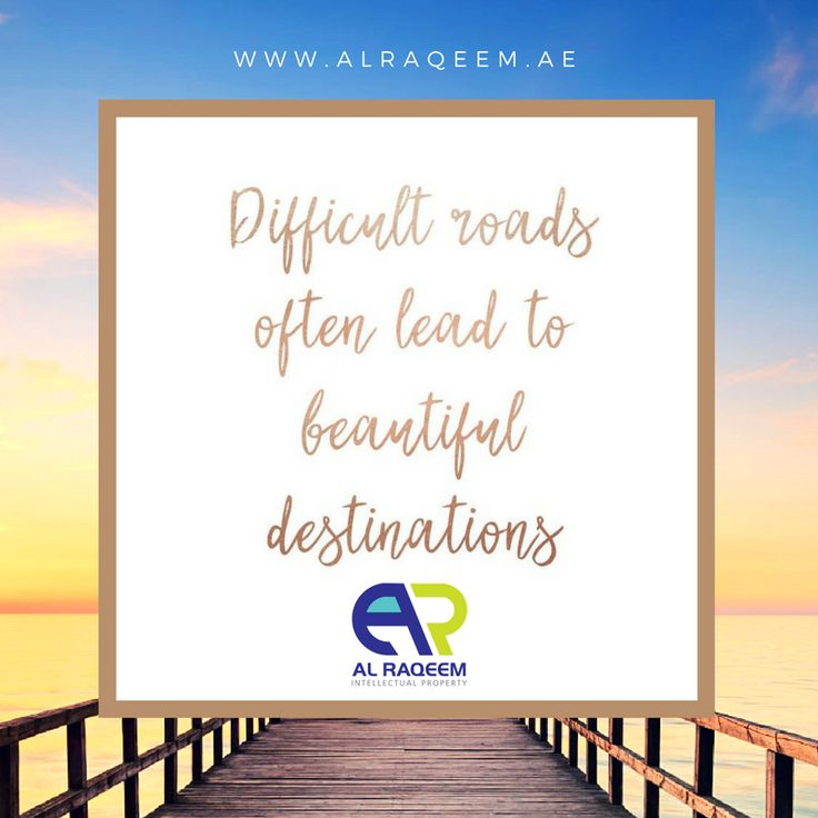 """QUOTE FOR THE DAY:  """" Difficult roads often lead to beaitiful destinations """"  #trademark #dubai #uae #business #lawyer #government #license #brand #name #symbols #signatures #labels #unregistered #approved #owner #setup #quotes #success  www.alraqeem.ae"""