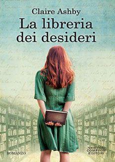 """04/02/2016 • """"La libreria dei desideri"""" di Claire Ashby edito da Newton Compton Editori"""