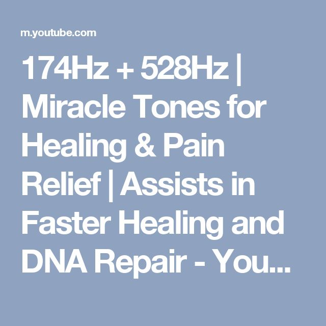 174Hz + 528Hz | Miracle Tones for Healing & Pain Relief | Assists in Faster Healing and DNA Repair - YouTube