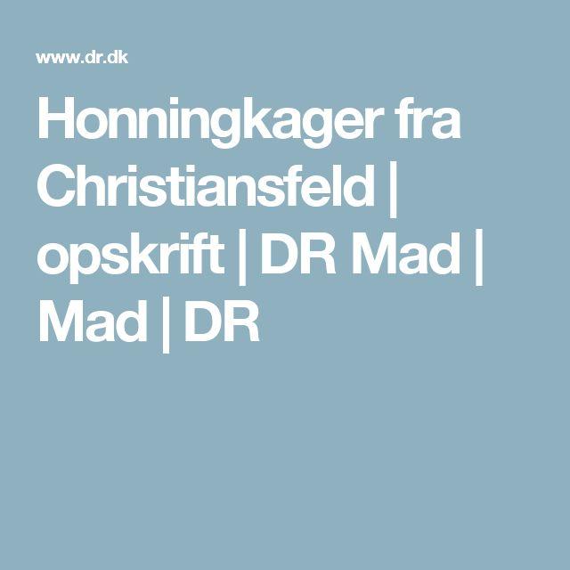 Honningkager fra Christiansfeld | opskrift | DR Mad | Mad | DR