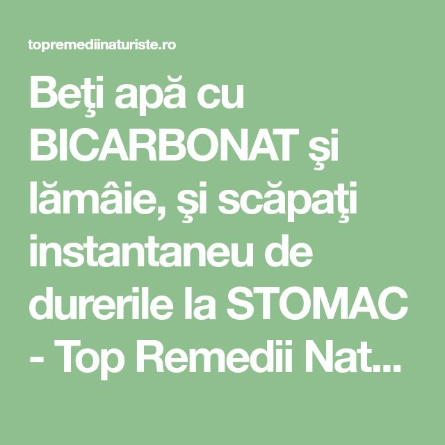 Beţi apă cu BICARBONAT şi lămâie, şi scăpaţi instantaneu de durerile la STOMAC - Top Remedii Naturiste
