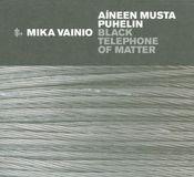 Aineen Musta Puhelin (Black Telephone of Matter) [CD], 14566714